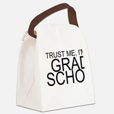 Trust Me, I'm In Grad School Canvas Lunch Bag