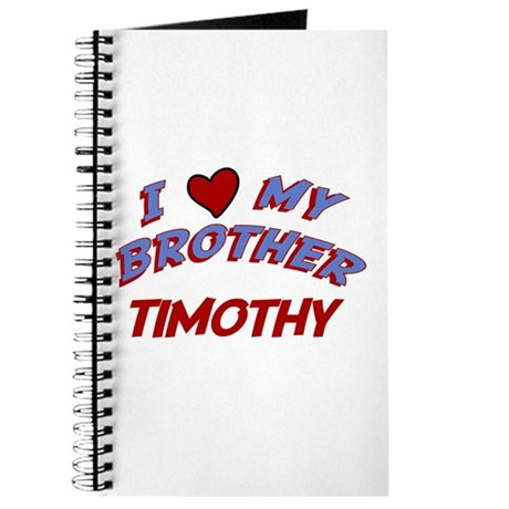 I Love My Brother Timothy Journal