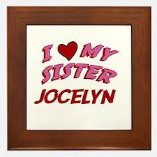 I Love My Sister Jocelyn Framed Tile