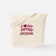 I Love My Sister Jocelyn Tote Bag