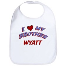 I Love My Brother Wyatt Bib