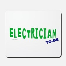Electrician To Be Mousepad