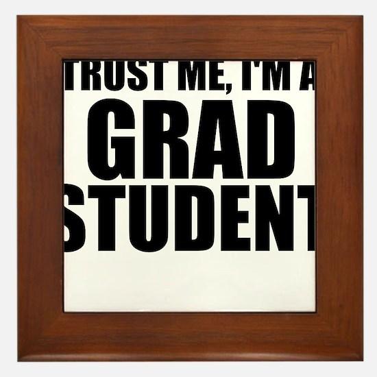 Trust Me, I'm A Grad Student Framed Tile