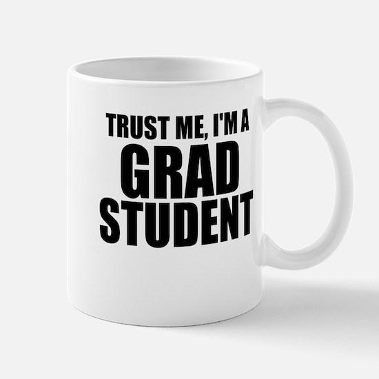 Trust Me, I'm A Grad Student Mugs