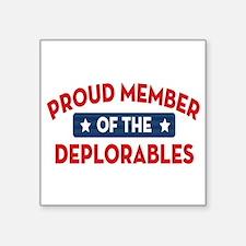 "Proud Member of the Deplora Square Sticker 3"" x 3"""