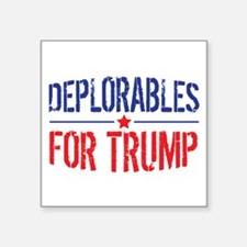 "Deplorables for Trump Square Sticker 3"" x 3"""