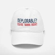 Deplorable - Damn Right Baseball Baseball Cap