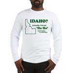 "Not ""Da Ho"" Long Sleeve T-Shirt"