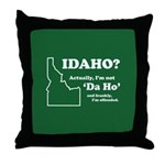 "Not ""Da Ho"" Throw Pillow"