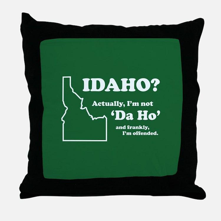 """Not """"Da Ho"""" Throw Pillow"""