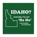 "Not ""Da Ho"" Tile Coaster"