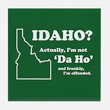 "Not ""Da Ho"" Tile Coaster"