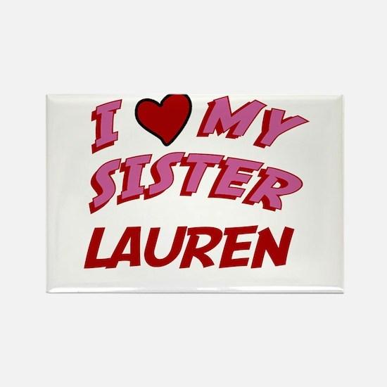 I Love My Sister Lauren Rectangle Magnet