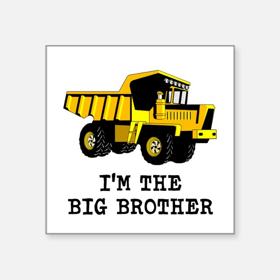 Im the Big Brother Dump Truck Sticker