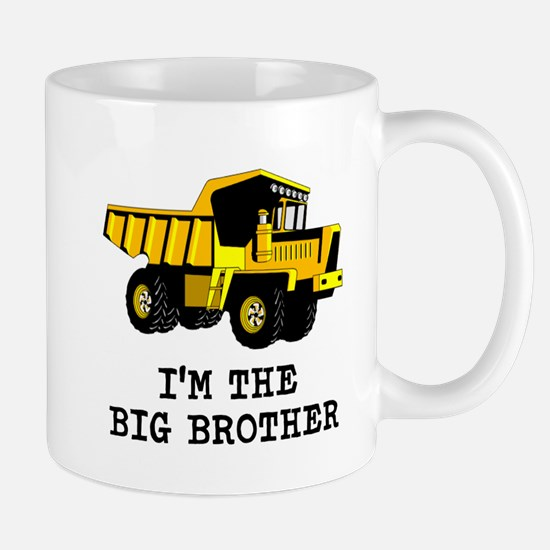 Im the Big Brother Dump Truck Mugs