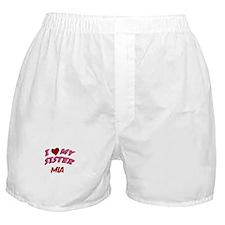 I Love My Sister Mia Boxer Shorts