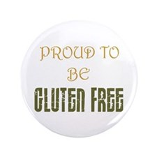"Proud to be Gluten Free ! 3.5"" Button"