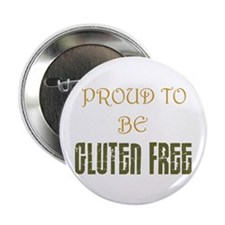 "Proud to be Gluten Free ! 2.25"" Button"