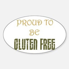 Proud to be Gluten Free ! Oval Decal