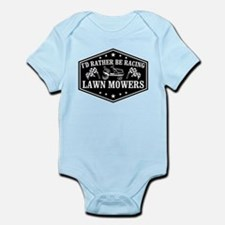 I'd Rather Be Racing Lawn Mowers Infant Bodysuit