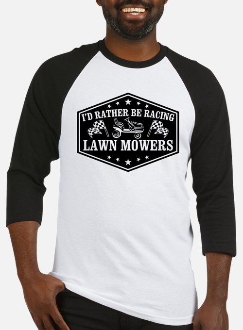 I'd Rather Be Racing Lawn Mowers Baseball Jersey