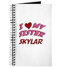 I Love My Sister Skylar Journal