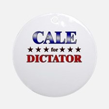 CALE for dictator Ornament (Round)