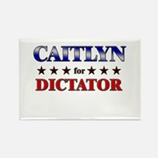 CAITLYN for dictator Rectangle Magnet