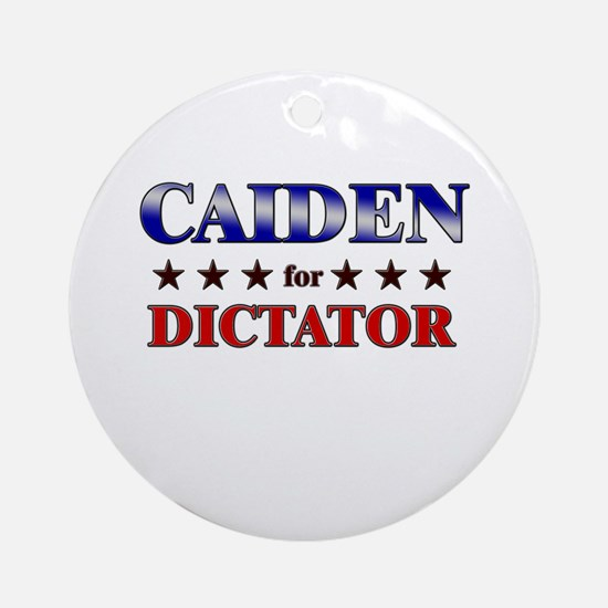 CAIDEN for dictator Ornament (Round)
