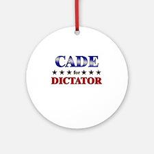 CADE for dictator Ornament (Round)