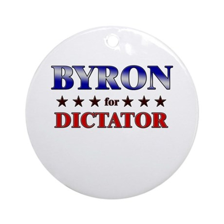 BYRON for dictator Ornament (Round)