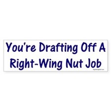 Right-Wing Nut Job Bumper Bumper Sticker