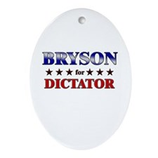 BRYSON for dictator Oval Ornament