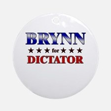 BRYNN for dictator Ornament (Round)