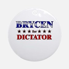 BRYCEN for dictator Ornament (Round)