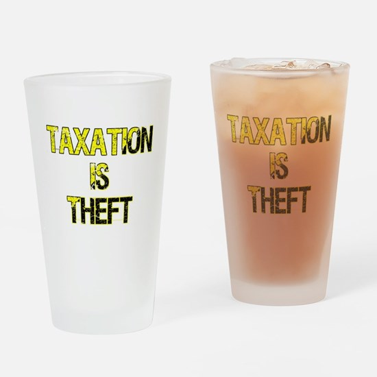 Taxation Is Theft Drinking Glass
