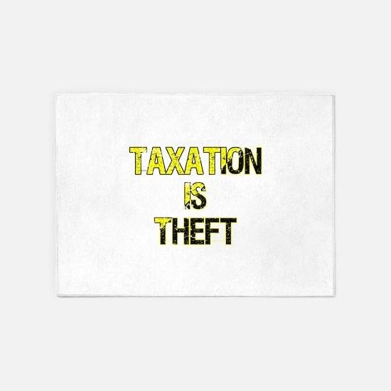 Taxation Is Theft 5'x7'Area Rug
