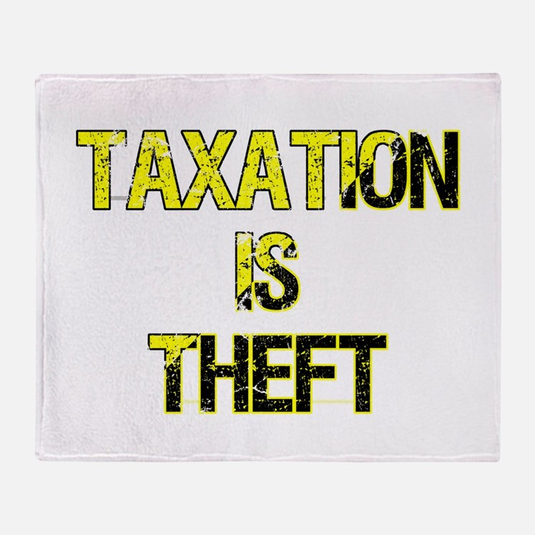 Taxation Is Theft Throw Blanket