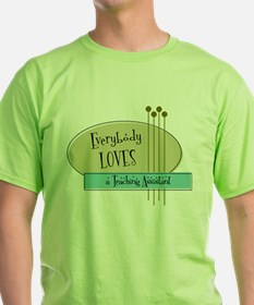 Everybody Loves a Teaching Assistant T-Shirt