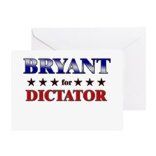 BRYANT for dictator Greeting Card