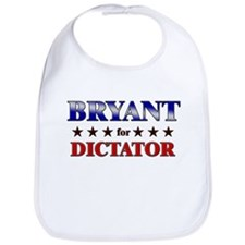 BRYANT for dictator Bib