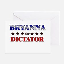 BRYANNA for dictator Greeting Card
