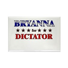 BRYANNA for dictator Rectangle Magnet