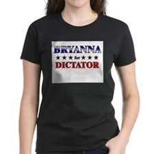 BRYANNA for dictator Tee