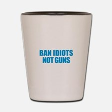 Ban Idiots Shot Glass