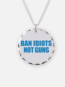 Ban Idiots Necklace