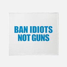 Ban Idiots Throw Blanket
