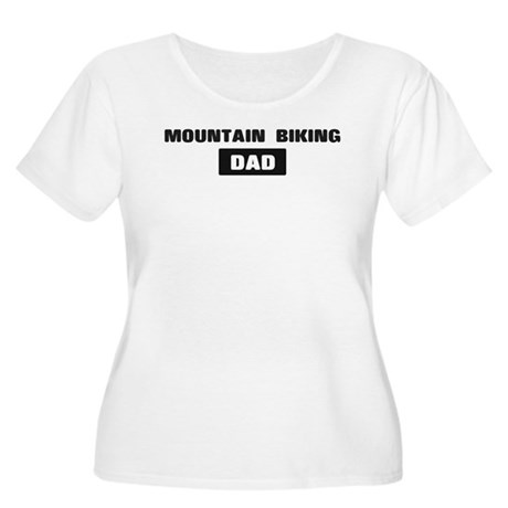 MOUNTAIN BIKING Dad Women's Plus Size Scoop Neck T