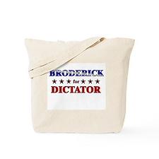 BRODERICK for dictator Tote Bag