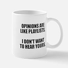 Opinions are like playlists Mug